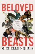 Cover-Bild zu Beloved Beasts: Fighting for Life in an Age of Extinction (eBook) von Nijhuis, Michelle