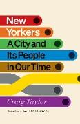 Cover-Bild zu New Yorkers: A City and Its People in Our Time (eBook) von Taylor, Craig