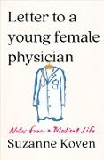 Cover-Bild zu Letter to a Young Female Physician: Notes from a Medical Life (eBook) von Koven, Suzanne