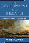 Cover-Bild zu The Development of a Therapist: Healing Others - Healing Self (eBook) von Cozolino, Louis