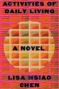 Cover-Bild zu Activities of Daily Living: A Novel (eBook) von Chen, Lisa Hsiao