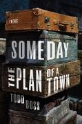 Cover-Bild zu Someday the Plan of a Town: Poems (eBook) von Boss, Todd