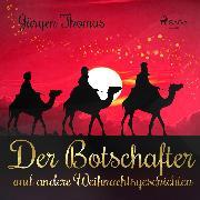 Cover-Bild zu Der Botschafter und andere Weihnachtsgeschichten (Audio Download) von Thomas, Jürgen
