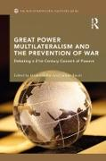 Cover-Bild zu Great Power Multilateralism and the Prevention of War (eBook) von Muller, Harald (Hrsg.)
