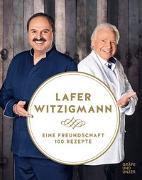 Cover-Bild zu Eine Freundschaft - 100 Rezepte von Lafer, Johann