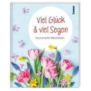 Cover-Bild zu Geschenkheft »Viel Glück & viel Segen«