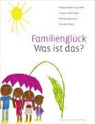 Cover-Bild zu Familienglück - was ist das? von Perrig-Chiello, Pasqualina