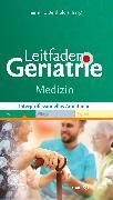Cover-Bild zu Leitfaden Geriatrie Medizin von Berthold, Heiner K. (Hrsg.)