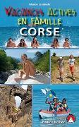 Cover-Bild zu Corse - Vacances actives en famille (Korsika Erlebnisurlaub mit Kindern - französische Ausgabe) von Landwehr, Marion