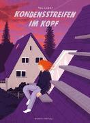 Cover-Bild zu Lukat, Till: Kondensstreifen im Kopf