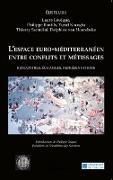 Cover-Bild zu L'espace euro-mediterraneen entre conflits et metissages (eBook) von Philippe Bonfils