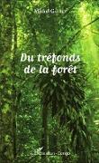 Cover-Bild zu Du trefonds de la foret (eBook) von Michel Gayido
