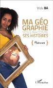 Cover-Bild zu Ma geographie vous raconte ses histoires. Poemes (eBook) von Waly Ba