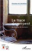 Cover-Bild zu La trace du serpent (eBook) von Christine Belcikowski