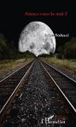 Cover-Bild zu Aimez-vous la nuit ? (eBook) von Julien Sechaud
