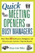 Cover-Bild zu Quick Meeting Openers for Busy Managers von Miller, Brian Cole