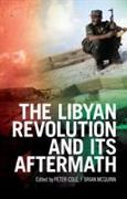 Cover-Bild zu The Libyan Revolution and Its Aftermath von Cole, Peter (Hrsg.)