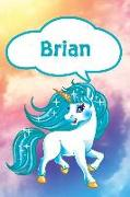 Cover-Bild zu Brian: Personalized Unicorn Draw and Write Diary Journal Notebook Featuring 120 Pages 6x9 von Cole, Rob
