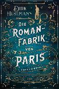 Cover-Bild zu Die Romanfabrik von Paris von Husemann, Dirk