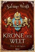 Cover-Bild zu Krone der Welt von Weiß, Sabine