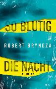 Cover-Bild zu So blutig die Nacht von Bryndza, Robert