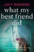 Cover-Bild zu What My Best Friend Did (eBook) von Dawson, Lucy