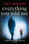 Cover-Bild zu Everything You Told Me (eBook) von Dawson, Lucy