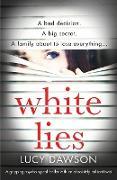 Cover-Bild zu White Lies: A gripping psychological thriller with an absolutely brilliant twist von Dawson, Lucy