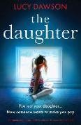 Cover-Bild zu The Daughter: A Gripping Psychological Thriller with a Twist You Won't See Coming von Dawson, Lucy