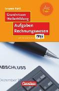 Cover-Bild zu Grundwissen Weiterbildung, Aufgaben Rechnungswesen, Fachbuch, Mit Lösungen von Härtl, Johanna