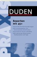 Cover-Bild zu Duden Praxis - Bewerben mit 45 plus von Rodatus, Angelika