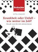 Cover-Bild zu Krankheit oder Unfall - wie weiter im Job? von Limacher, Gitta