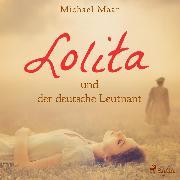 Cover-Bild zu Lolita und der deutsche Leutnant (Audio Download) von Maar, Michael