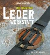 Cover-Bild zu Die kreative Lederwerkstatt von Hinrichsen, Helmut