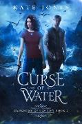 Cover-Bild zu Curse of Water (Daughter of Destiny, #2) (eBook) von Jones, Kate