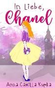 Cover-Bild zu In Liebe, Chanel von Kupka, Anna