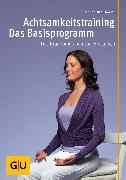 Cover-Bild zu Achtsamkeitstraining - Das Basisprogramm (eBook) von Eßwein, Jan