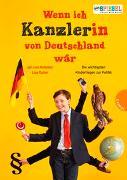 Cover-Bild zu Wenn ich Kanzler(in) von Deutschland wär von von Holleben, Jan