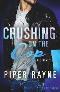 Cover-Bild zu Crushing on the Cop (eBook) von Rayne, Piper
