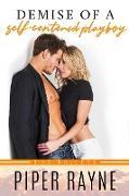 Cover-Bild zu Demise of a Self-Centered Playboy (The Baileys, #5) (eBook) von Rayne, Piper