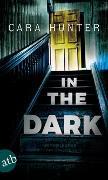 Cover-Bild zu In the Dark - Keiner weiß, wer sie sind von Hunter, Cara
