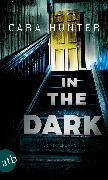 Cover-Bild zu In the Dark - Keiner weiß, wer sie sind (eBook) von Hunter, Cara