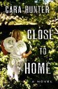 Cover-Bild zu Close to Home von Hunter, Cara