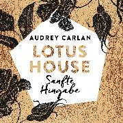 Cover-Bild zu Lotus House - Sanfte Hingabe (Audio Download) von Carlan, Audrey