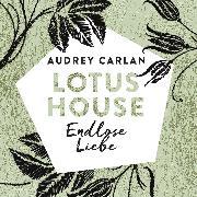 Cover-Bild zu Lotus House - Endlose Liebe (Audio Download) von Carlan, Audrey