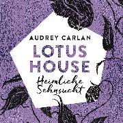 Cover-Bild zu Lotus House - Heimliche Sehnsucht (Die Lotus House-Serie 6) (Audio Download) von Carlan, Audrey