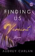 Cover-Bild zu Finding us - Vereint (eBook) von Carlan, Audrey