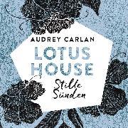 Cover-Bild zu Lotus House - Stille Sünden (Audio Download) von Carlan, Audrey