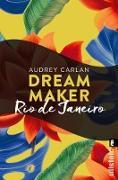 Cover-Bild zu Dream Maker - Rio de Janeiro (eBook) von Carlan, Audrey