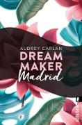 Cover-Bild zu Dream Maker - Madrid (eBook) von Carlan, Audrey